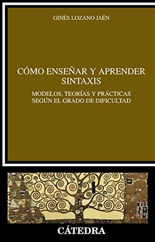 Cómo enseñar y aprender sintaxis (Lingüística) por Ginés Lozano