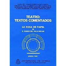 Teatro. Textos comentados: La rosa de papel de don Ramón del Valle Inclán