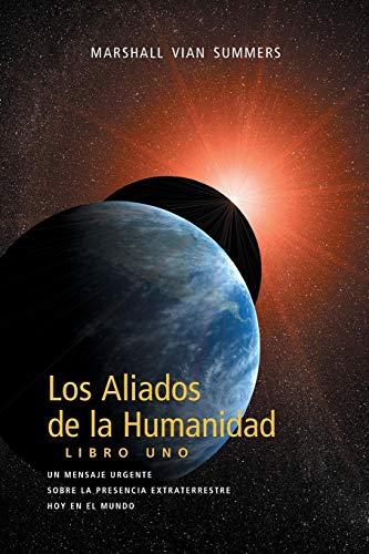 Los Aliados de La Humanidad Libro Uno por Marshall Vian Summers