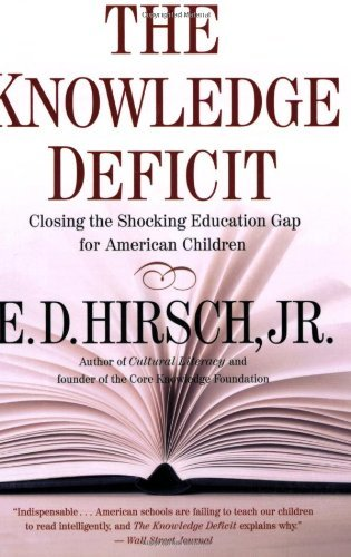 The knowledge deficit closing the shocking education gap for the knowledge deficit closing the shocking education gap for american children by hirsch fandeluxe Gallery