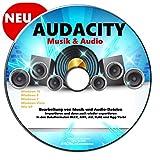 AUDACITY Bearbeitung von Musik und Audio-Dateien NEU