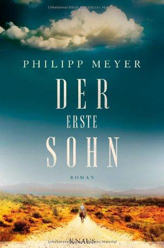 Buchseite und Rezensionen zu 'Der erste Sohn: Roman' von Philipp Meyer