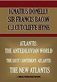 Image de ATLANTIS: THE ANTEDILUVIAN WORLD;  THE NEW ATLANTIS;   THE LOST CONTINENT: ATLANTIS (Novel) (Timeless Wisdom Collection) (English