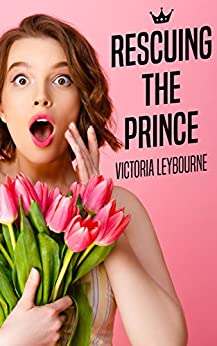 Rescuing the Prince by [Leybourne, Victoria]
