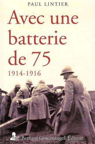 Avec une batterie de 75: 1914-1916. Relookage de l'édition 1916.