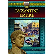 The Byzantine Empire (Explore Ancient Worlds)
