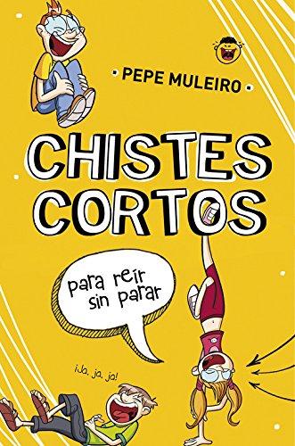 Chistes cortos para reír sin parar (No ficción ilustrados) por Pepe Muleiro
