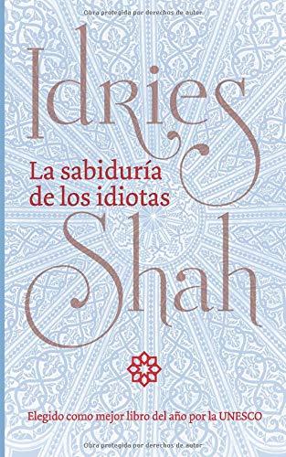 La sabiduría de los idiotas por Idries Shah