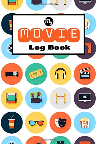 My MOVIE log Book: Movie critic book   Cinema watching Journal   120 pages, 6x9 inches   Gift for Movie buffs