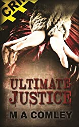 Ultimate Justice by M. a. Comley (2013-07-15)