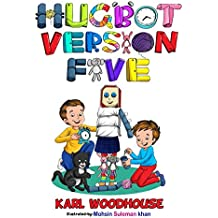 Hug Bot Version Five: Teaching kids the importance of planning and working together (bedtime stories picture book for children preschool to ages 6-8)
