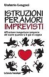 Istruzioni per amori imprevisti: Affrontare inaspettate tempeste del cuore quando si è già in coppia
