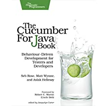 The Cucumber for Java Book: Behaviour-Driven Development for Testers and Developers