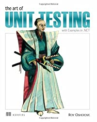 The Art of Unit Testing: with Examples in .NET by Roy Osherove (2009-07-08)