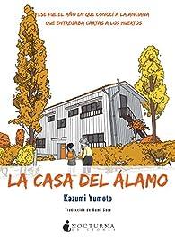 La Casa del Álamo par Kazumi Yumoto