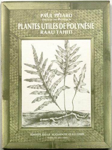 Quelques plantes utiles de Polynésie française et raau Tahiti