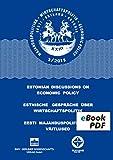 Estnische Gespräche über Wirtschaftspolitik 2/2015: Entwicklungen und Umstrukturierung (Schriftenreihe Management Basics - BWL für Studium und Karriere)