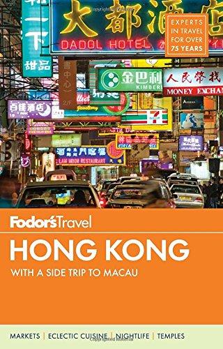 Hong Kong: With a Side Trip to Macau (Fodor's Hong Kong)