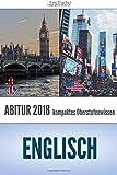 Abitur Englisch: Vorbereitung auf Klausuren und das Abitur 2018 mit originalgetreuen Übungsaufgaben (kompaktes Oberstufenwissen, Abitur Englisch 2018, PRO/CON Argumente