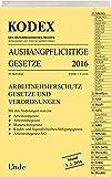 KODEX Aushangpflichtige Gesetze 2016 (Kodex des Österreichischen Rechts)