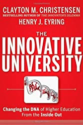 The Innovative University: Changing the DNA of Higher Education from the Inside Out by Christensen, Clayton M., Eyring, Henry J. (2011) Hardcover