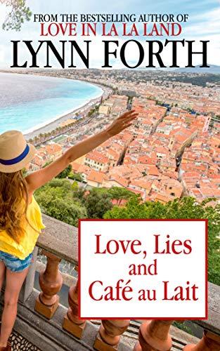 Love, Lies and Café au Lait by [Forth, Lynn]