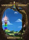 Leuchtturm der Abenteuer Sammelband 1-3: Spannende & lustige Kinderbücher für Leseanfänger - Kinderbuch-Reihe ab 6 Jahren für Jungen & Mädchen - ab 1. Klasse lesen lernen