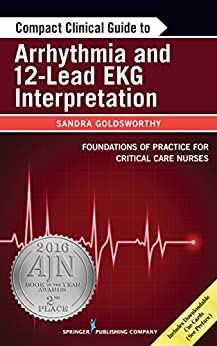 Compact Clinical Guide To Arrhythmia And 12-lead Ekg Interpretation por Sandra, Rn, Msc, Phd(c), Cncc(c), Cmsn(c) Goldsworthy epub