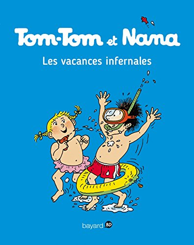 Tom Tom et Nana: Tom-Tom et Nana 5/Les vacances infernales por Julia Billet