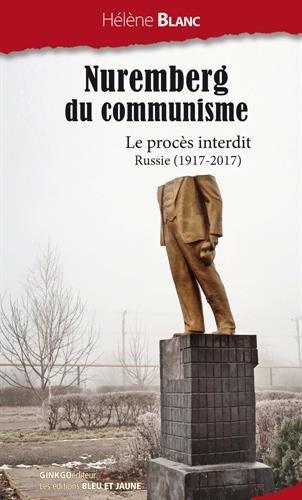 Nuremberg du communisme : Le procès interdit. Russie ( 1917-2017 )