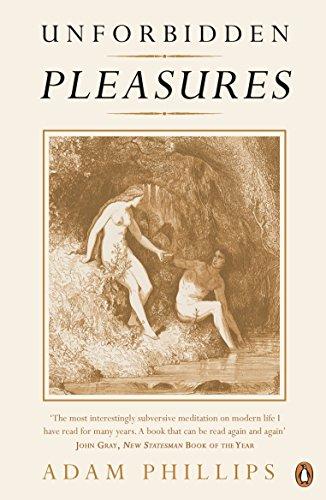 Unforbidden Pleasures par Adam Phillips
