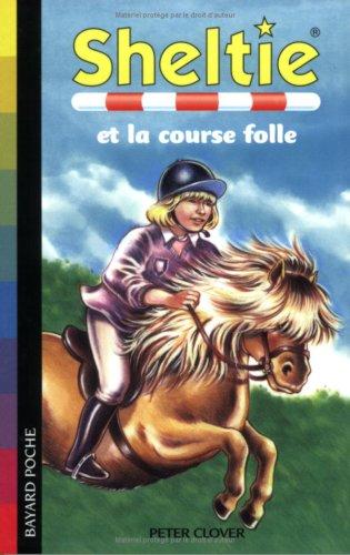 Sheltie, Tome 18 : Sheltie et la course folle