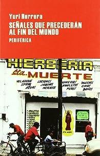 Señales que preceden al fin del mundo   par Yuri Herrera