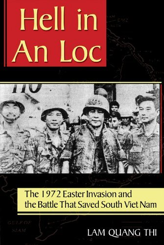 Hell in an Loc: The 1972 Easter Invasion and the Battle That Saved South Viet Nam by Andrew A. Wiest (Foreword), lam Quang Thi (19-May-2011) Paperback (Ein Loc, Vietnam)
