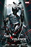 X-Force: Sex and Violence (X-Force Volume)