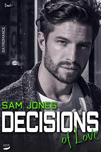 Decisions of Love: Band 1