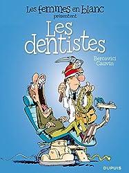 Les femmes en blanc présentent ... - tome 5 - Les dentistes