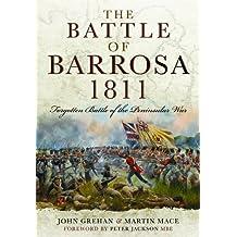 The Battle of Barrosa, 1811: Forgotten Battle of the Peninsular War