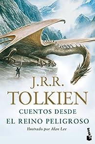 Cuentos desde el Reino Peligroso par J. R. R. Tolkien