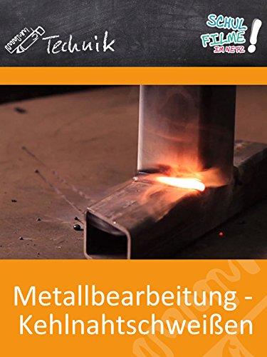 Metallbearbeitung - Kehlnahtschweißen - Schulfilm Technik
