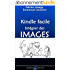 Préparation de votre livre pour Kindle: le traitement des images (Préparation de votre livre pour Kindle - images et couverture t. 1)
