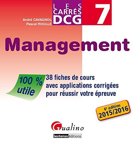DCG 7 Management : 37 fiches de cours avec applications corrigées pour réussir votre épreuve