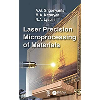 Laser Precision Microprocessing of Materials (English Edition)