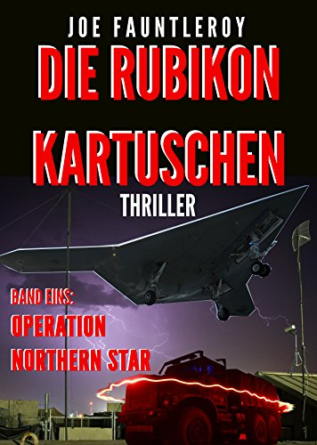 Die Rubikon Kartuschen: Operation Northern Star -