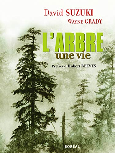 L'Arbre, une vie. par David Suzuki, Wayne Grady