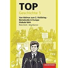 Topographische Arbeitshefte: TOP Geschichte 5: Von Weimar zum 2. Weltkrieg - Demokratie in Europa - Globale Welt