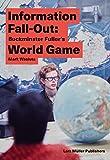 Information Fall-Out : : Buckminster Fuller's World Game...