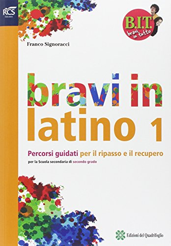 BIT. Bravi in tutto. Bravi in latino. Per le Scuole superiori. Con espansione online: 1