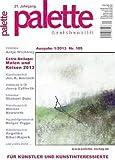Palette & Zeichenstift - Das Magazin für Künstler und Kunstinteressierte 2013, Nr.1 (Illustrierte Ausgabe) [Hobby-Journal]