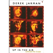 Up in the Air: Collected Film Scripts by Derek Jarman (1996-08-01)